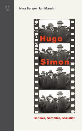 Hugo Simon. Bankier, Sammler, Sozialist