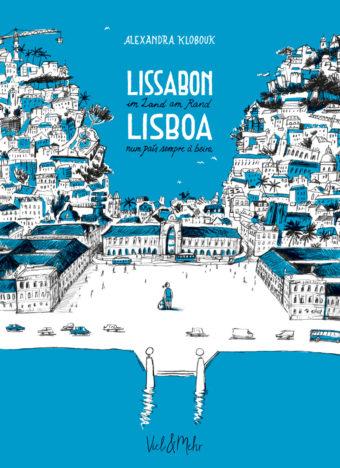 Lissabon im Land am Rand - Lisboa – num país sempre à beira