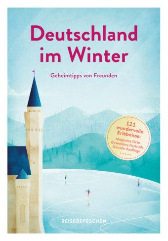 Deutschland im Winter - Geheimtipps von Freunden