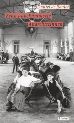 Zehn unbekümmerte Anarchistinnen