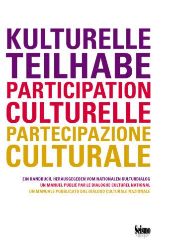 Kulturelle Teilhabe - Participation Culturelle - Partecipazione Culturale