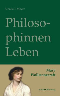 PhilosophinnenLeben: Mary Wollstonecraft