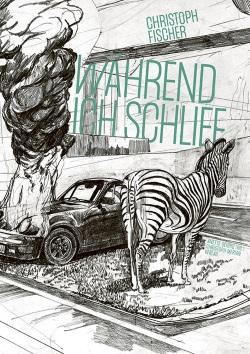 Christoph Fischer – Während ich schlief